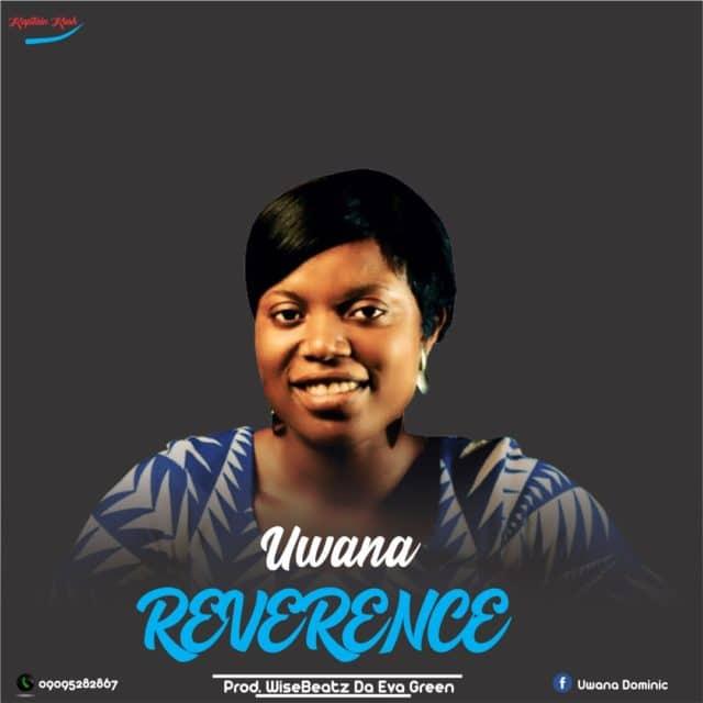 Download mp3 Uwana - Reverence (Prod. Wisebeatz)