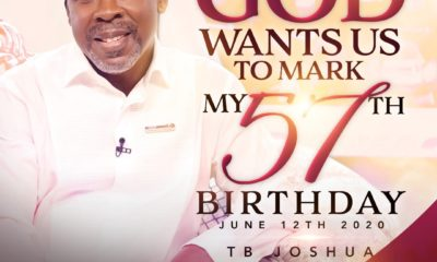 TB JOSHUA : HOW GOD WANTS US TO MARK MY 57TH BIRTHDAY
